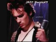 Jeff Buckley sings the Leonard Cohen song 'Hallelujah' as though he understood it better than the author.