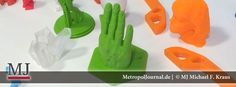 (BT) Einblick in den 3D-Druck – Das dreidimensionale Drucken - http://metropoljournal.de/?p=8827