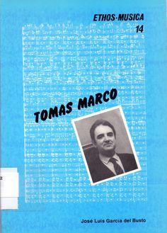 GARCÍA DEL BUSTO, José Luis. Tomas Marco. Departamento de Musicología, Universidad de Oviedo (1986).