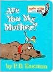 Book Cover Image. Title: Are You My Mother?, Author: P. D. Eastman