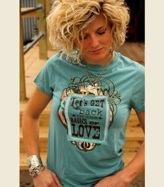 """BASICS OF LOVE tee . . inspired by the Waylon SONG, LuCkenbach, Texas . . that was inspired by one of our favorite """"bars""""  . . the LEgendary LUCKENbach, Texas dance hall  - Junk GYpSy co."""