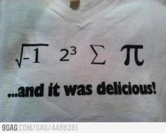 for those who don't speak math: i 8 sum pi or I ate some pie ... and it was delicious! haha