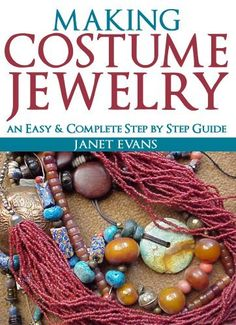 FREE TODAY~~~Making Costume Jewelry: An Easy & Complete Step by Step Guide by Janet Evans, http://www.amazon.com/dp/B00GAPUBLC/ref=cm_sw_r_pi_dp_vk0pub0AJMS1X