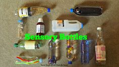 Sensory bottles - plastic bottles filled with different things