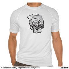 Marinero muerto / sugar skull shirts