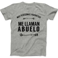 ABUELO shirt - mis personas favoritas me llaman abuelo Tshirt - great Father's Day gift (Medium, GRAY). 100% cotton unisex shirt. Runs true to unisex size shirts (mens basic tees). Check our other listings for different nicknames. Ships in 2 business days or less!.