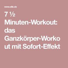 7 ½ Minuten-Workout: das Ganzkörper-Workout mit Sofort-Effekt