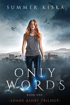 ONLY WORDS - SHANE ASHBY TRIOLOGY BOOK 1 by SUMMER KISKA