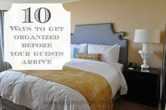Hometalk :: 10 Ways to Get Organized Before Guests Arrive