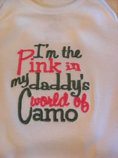 Funny Baby Girl/Boy Onesie Girl 0-3 months to 24M Embroidered Onesie I'm The Pink In Daddy's World of Camo Shower Gift 2. $12.00, via Etsy.