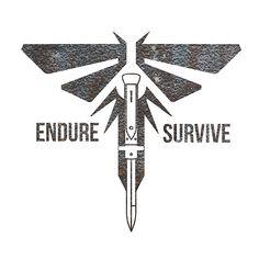 Endure Survive - The Last of Us