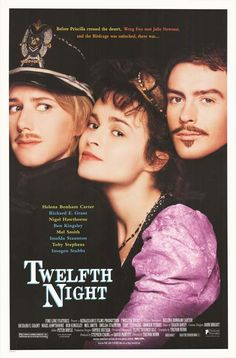 Twelfth Night - this is a wonderful adaptation of Shakespeare's play.