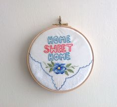 Embroidery Hoop Wall Art - Home Sweet Home - upcycled vintage handkerchief. £20.00, via Etsy.