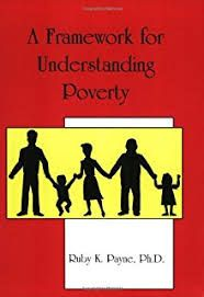 A Framework for Understanding Poverty by Ruby Payne