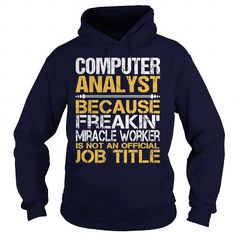 Awesome Tee For Computer Analyst T Shirts, Hoodies. Get it now ==► https://www.sunfrog.com/LifeStyle/Awesome-Tee-For-Computer-Analyst-96355768-Navy-Blue-Hoodie.html?41382 $36.99
