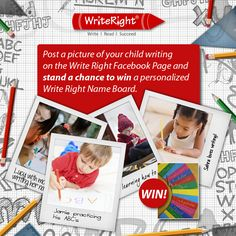 Upload a photo of your child writing on the Write Right Facebook Page and stand a chance to win a personalised Write Right Name Board. www.write-right.co.za
