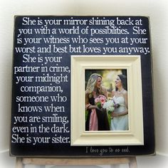 For maid of honor or for the bride. I personally want to give this to my sister and in her maid of honor. I think it'd be special for her to put in her home so it'll remind her of us.  I'm going to cry because I'm already tearing up just seeing this. Haha
