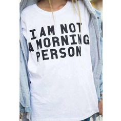 Women I Am Not a Morning Person Tshirt Tumblr Funny Shirt Girls Vogue... (29 CAD) ❤ liked on Polyvore featuring tops and t-shirts