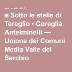 ◙ Sotto le stelle di Tereglio • Coreglia Antelminelli — Unione dei Comuni Media Valle del Serchio