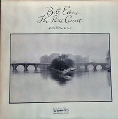 Bill Evance The Paris Concert Edition one