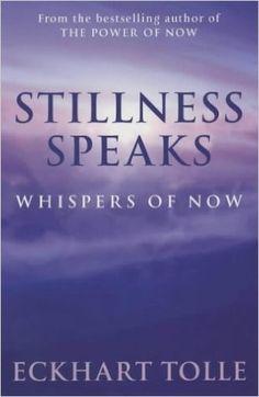 Stillness Speaks: Whispers of Now: Amazon.co.uk: Eckhart Tolle: 9780340829745: Books