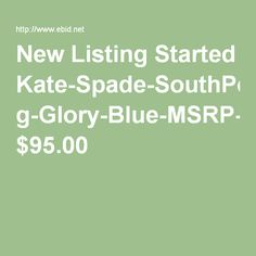 New Listing Started Kate-Spade-SouthPort-Avenue-Stacy-Mornin g-Glory-Blue-MSRP-128 $95.00