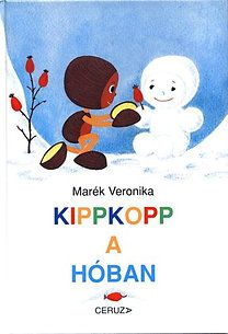 Marék Veronika: Kippkopp a hóban Verona, Tweety, Kindergarten, Family Guy, Marvel, Album, Retro, Reading, Winter