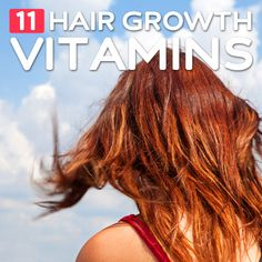 11 Essential Vitamins for Hair Growth- great list of vitamins that will help you grow stronger, healthier hair faster.