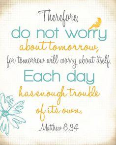 Matthew 6:34.