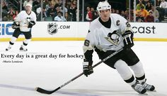 """Every day is a great day for hockey."" - Mario Lemieux"