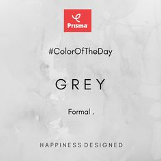 The color of Formal! Grey is Prisma #ColorOfTheDay  Prisma Shades Of Grey... Grey . Anthra Melange .  Happy Shopping @ www.myprisma.in #BrandPrisma #HappinessDesigned
