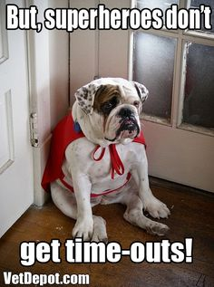 Superheroes don't get time-outs!