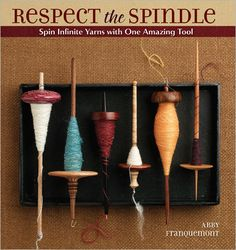 Respect the Spindle (list price $22.95; available from $9.18 at Interweave's Hurt Book Sale)