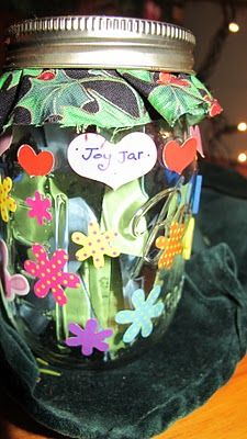 joy jar -- Write down the special events that happen during the year and read them / share them on New Years Eve!!