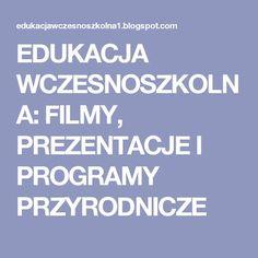 EDUKACJA WCZESNOSZKOLNA: FILMY, PREZENTACJE I PROGRAMY PRZYRODNICZE Games For Kids, Art For Kids, Kids Education, Homeschool, Teaching, Multimedia, Youtube, Speech Language Therapy, Therapy