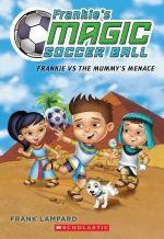 Frankie's Magic Soccer Ball #4: Frankie vs. the Mummy's Menace by Frank Lampard.   http://www.scholastic.ca/books/view/frankies-magic-soccer-ball-4-frankie-vs-the-mummys-menace