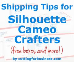 Shipping Tips for Silhouette Cameo Crafters - by cuttingforbusiness.com