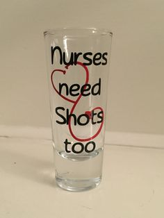 Nurses Need Shots Too Shot Glass by Mumzieskitchen on Etsy