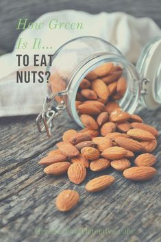 """Nuts are always on the lists of """"good"""" choices for a snack. They tick the boxes in health, moral and environmental reasons. And as far as protein sources go, they are certainly better than many animal products. But of course, there aren't many things that are universally good. So, how green is it to eat nuts? >>>>> #nuts #healthysnack #snack #healthfood #food #holidays #greenliving #sustainablefood #sustainability Sustainable Food, Sustainable Living, Homemade Trail Mix, Peanut Butter Jar, Protein Sources, Green Life, Sheet Metal, Better Life, Metal Wall Art"""