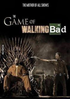 Game of thrones  Walking dead  Breaking baf