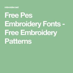 Free Pes Embroidery Fonts - Free Embroidery Patterns