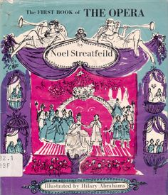 "Hilary Abrahams : Cover art for ""The First Book of The Opera"", written by Noel Streatfeild"
