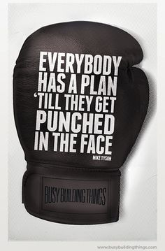 Everybody Has A Plan Until 'Till They Get Punched In The Face poster, art, office | 9Round in Northville, MI is a 30 minute full body workout with no class times and a trainer with you every step of the way! Visit www.9round.com/fitness/Northville-Michigan or call (734) 420-4909 if you want to learn more! Muay Thai, Punch In The Face, Great Quotes, Me Quotes, Inspirational Quotes, Quotable Quotes, Krav Maga, Mixed Martial Arts, Boxing Quotes