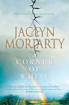 A Corner of White, Jaclyn Moriarty - 5 stars!