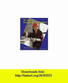 We Need Construction Workers (Helpers in Our Community) (9780736816496) Lisa Trumbauer , ISBN-10: 0736816496  , ISBN-13: 978-0736816496 ,  , tutorials , pdf , ebook , torrent , downloads , rapidshare , filesonic , hotfile , megaupload , fileserve