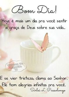 Bom dia Good Afternoon, Good Morning, Portuguese Quotes, Peace Love And Understanding, Happy Week End, Projects For Adults, Morning Greetings Quotes, Light Of Life, God First