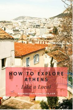 Top Tips on How to Explore Athens Like a Local {Big World Small Pockets}