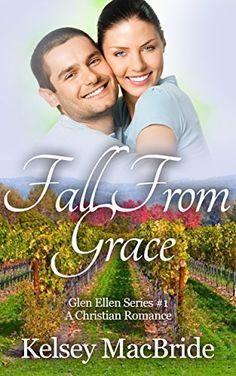 Fall From Grace: A Christian Romance Novel (Glen Ellen Series Book 1) by Kelsey MacBride, http://www.amazon.com/dp/B00U07GL3I/ref=cm_sw_r_pi_dp_YUtovb0ZS05RX