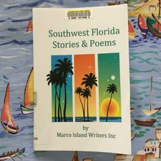 Southwest Florida Stories and Poems by Marco Island Writers Inc. - I loved learning more about this beautiful area through the residents' short stories.