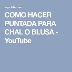 COMO HACER PUNTADA PARA CHAL O BLUSA - YouTube